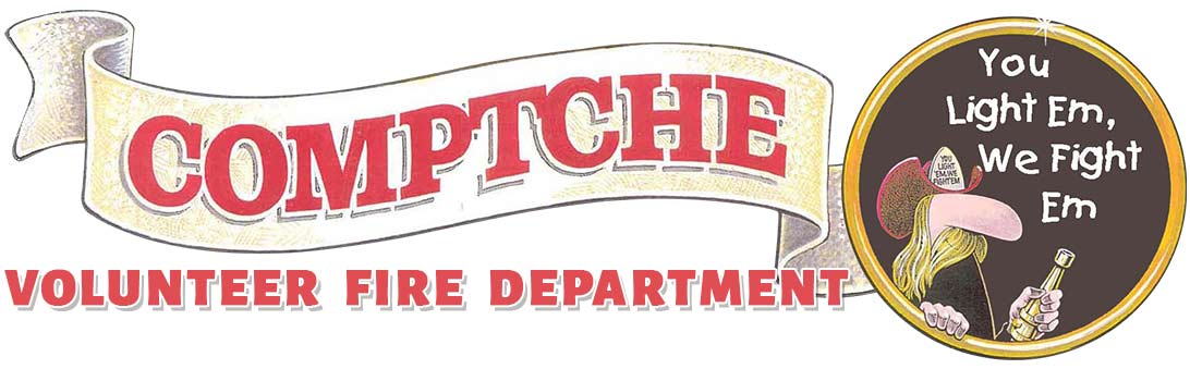 Comptche Volunteer Fire Department - You Light Em, We Fight Em